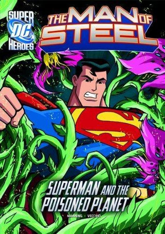 The Man of Steel: Superman and the Poisoned Planet - D'Autores