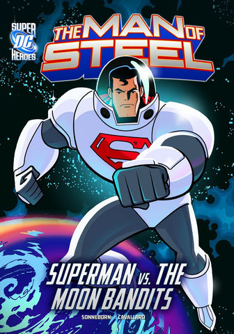 The Man of Steel: Superman vs. the Moon Bandits - D'Autores