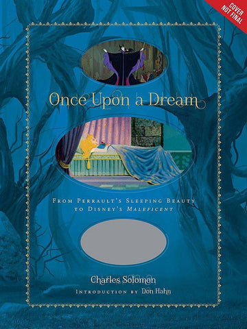 Once Upon a Dream: From Perrault's Sleeping Beauty to Disney's Maleficent (Disney Editions Deluxe (Film)) - D'Autores