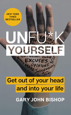 Unfu*k Yourself: Get Out of Your Head and into Your Life - D'Autores