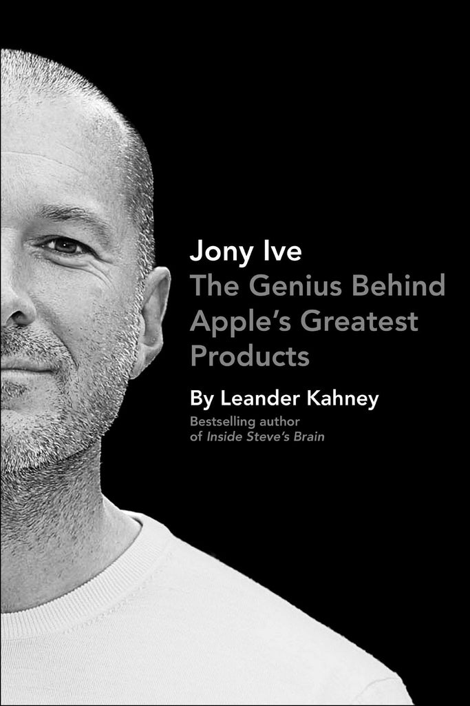 Jony Ive: Genius Behind Apples Greatest Products - D'Autores