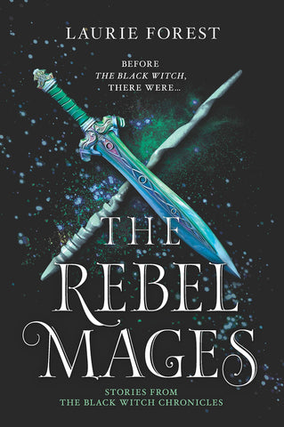 The Rebel Mages: A 2-in-1 Collection (The Black Witch Chronicles) - D'Autores