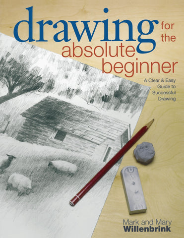 Drawing for the Absolute Beginner: A Clear & Easy Guide to Successful Drawing (Art for the Absolute Beginner) - D'Autores