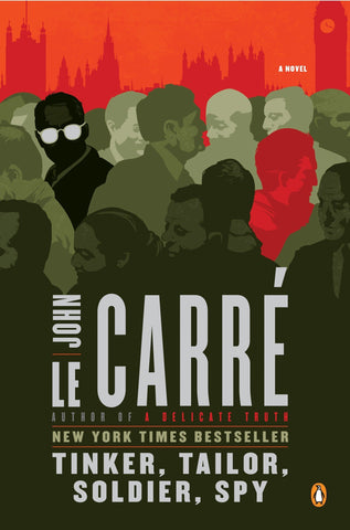 Tinker, Tailor, Soldier, Spy: A George Smiley Novel - D'Autores