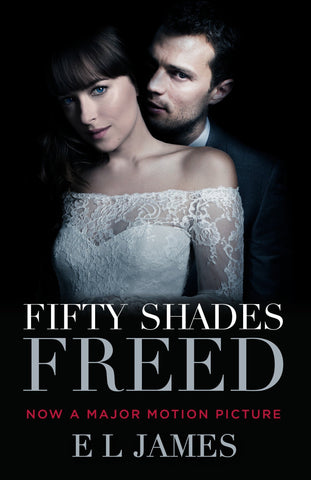 Fifty Shades Freed (Movie Tie-In): Book Three of the Fifty Shades Trilogy (Fifty Shades of Grey Series) - D'Autores