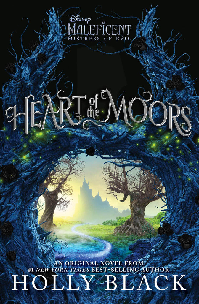Heart of the Moors: An Original Maleficent: Mistress of Evil Novel - D'Autores
