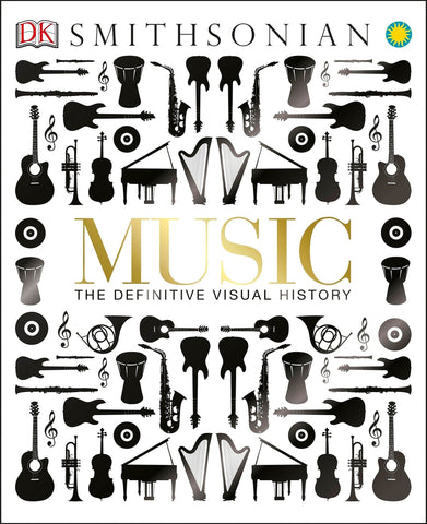 Music: The Definitive Visual History (Dk Smithsonian) - D'Autores
