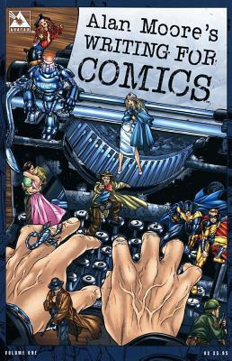 Alan Moore's Writing for Comics Volume 1 - D'Autores