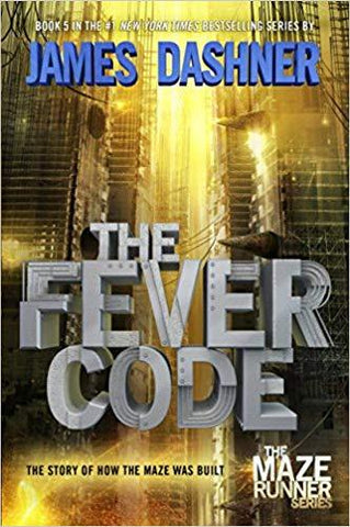 The Fever Code (Maze Runner, Book Five; Prequel) (The Maze Runner Series) - D'Autores