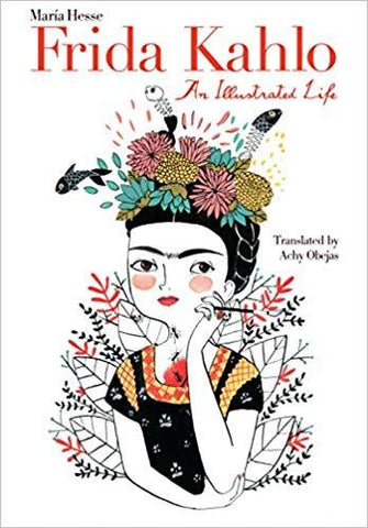 Frida Kahlo: An Illustrated Life - D'Autores