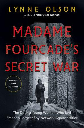 Madame Fourcade's Secret War - D'Autores