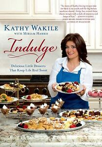 Indulge: Delicious Little Desserts That Keep Life Real Sweet - D'Autores