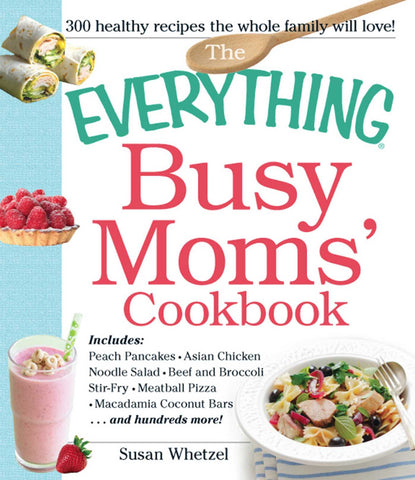 The Everything Busy Mom's Cookbook - D'Autores