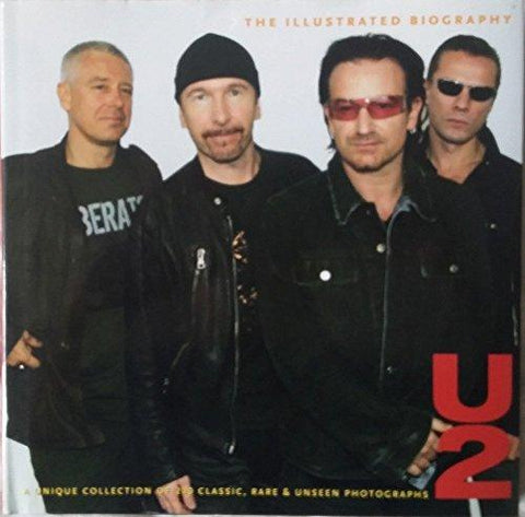 U2: The Illustrated Biography - D'Autores