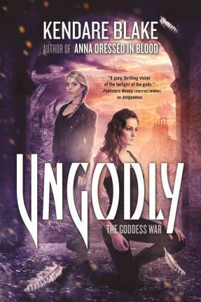 UnGodly Mortal Gods (The Goddess War) - D'Autores