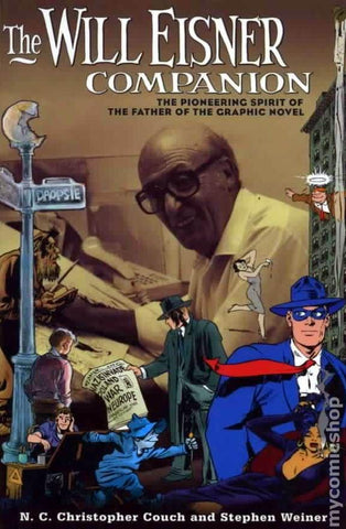 The Will Eisner Companion: The Pioneering Spirit of the Father of the Graphic Novel - D'Autores