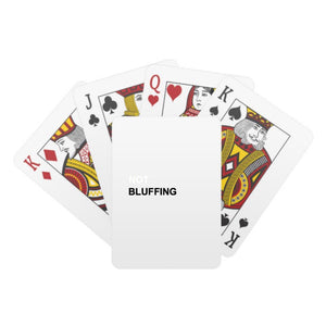 NOT BLUFFING Playing Cards
