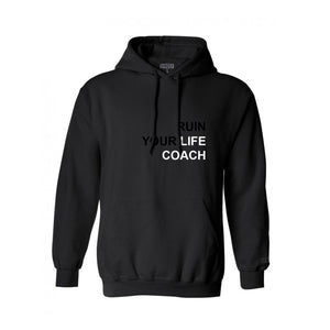 RUIN YOUR LIFE COACH Hoodie