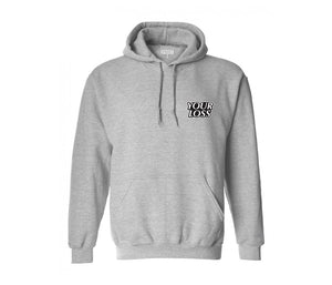 Grey Your Loss Hoodie