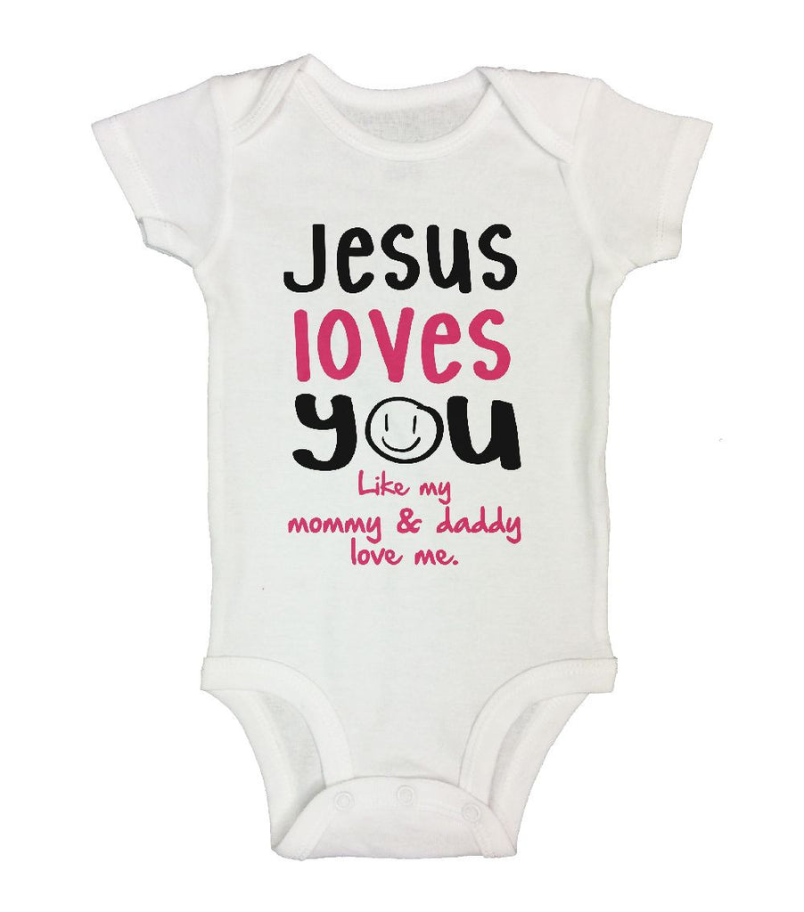 1a335051c Jesus Loves You Like My Mommy & Daddy Love Me. - Funny Kids Shirts – Little  Royaltee
