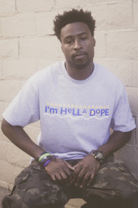 Men's I'm Hella Dope T-Shirt