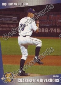 2006 Charleston RiverDogs Bryan Rueger