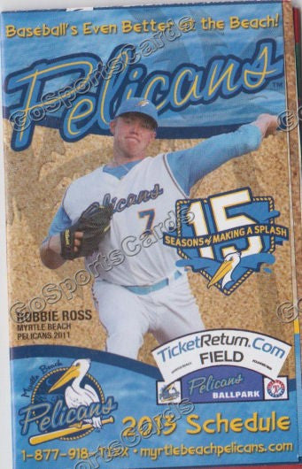 2013 Myrtle Beach Pelicans Pocket Schedule (Robbie Ross, 15 Seasons)