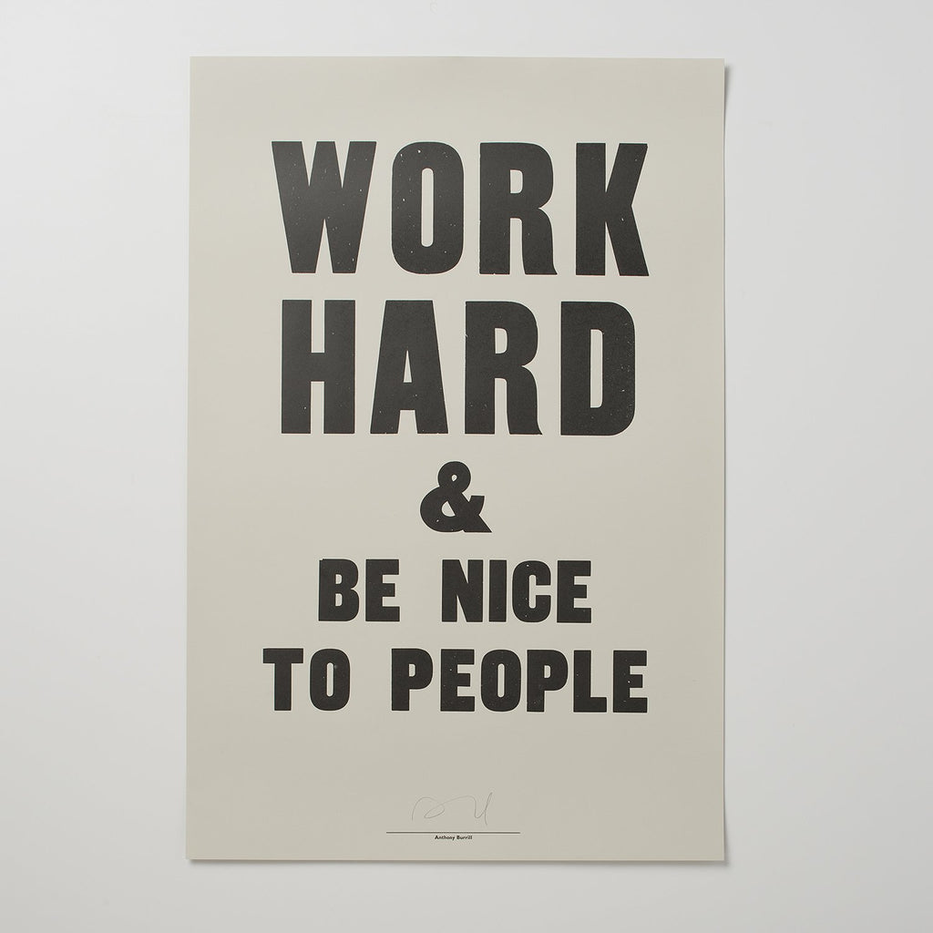 Work Hard Amp Be Nice To People Print By Anthony Burrill