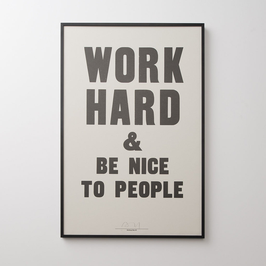 work hard be nice to people print by anthony burrill schoolhouse. Black Bedroom Furniture Sets. Home Design Ideas