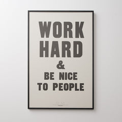 Work Hard & Be Nice To People Print
