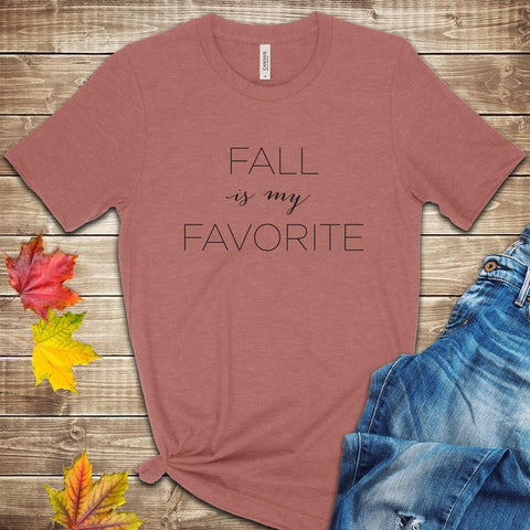 Fall is my Favorite T Shirt