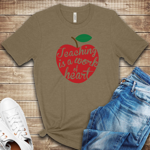 Teaching is a Work of Heart T Shirt