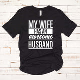 My Wife has an Awesome Husband T Shirt