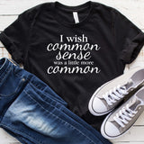 Common Sense was a little more Common T Shirt