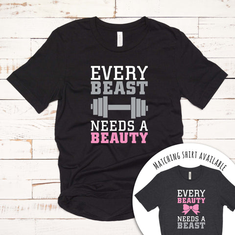 Every Beast Needs a Beauty T Shirt