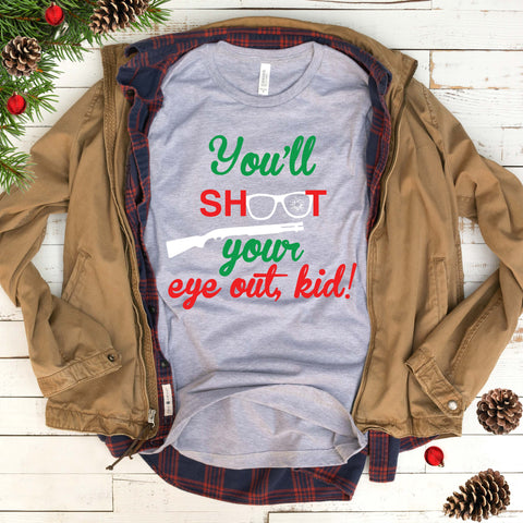 You'll Shoot Your Eye Out, Kid! T Shirt