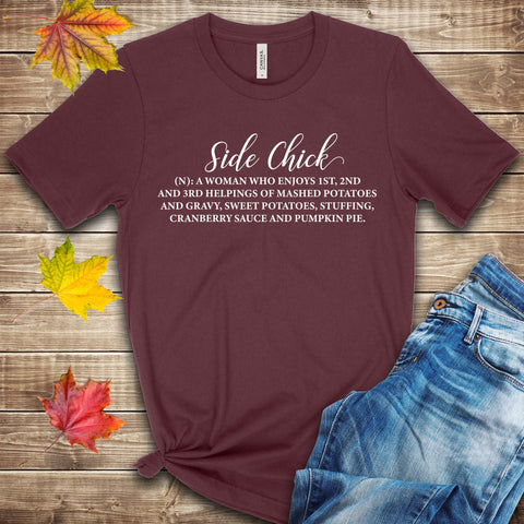 Side Chick Thanksgiving Dinner Side Dishes T Shirt