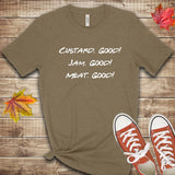 Custard. Jam. Meat, Good! T Shirt