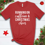 Running on Caffeine & Christmas Cheer T Shirt