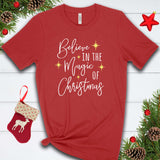Believe in the Magic of Christmas T Shirt