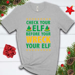 Wreck Your Elf T Shirt