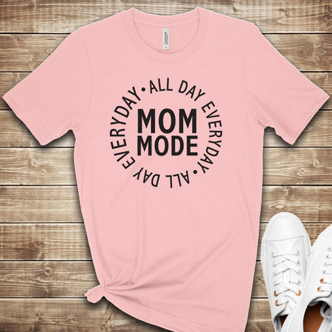 Mom Mode T Shirt