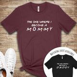 The One Where I Became a Mommy T Shirt