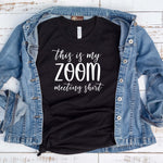 This is my Zoom Meeting Shirt T Shirt