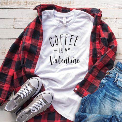Coffee is My Valentine T Shirt