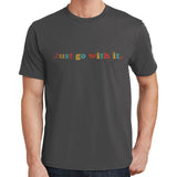 Just Go With It T Shirt