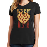 Pizza is my Valentine T Shirt
