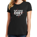 Rub Some Dirt on It Baseball T Shirt