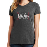 Pitches Be Crazy T Shirt