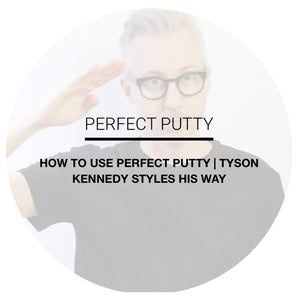 TYSON KENNEDY AND PERFECT PUTTY